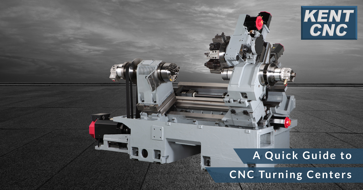 Kent-CNC-A-Quick-Guide-to-CNC-Turning-Centers