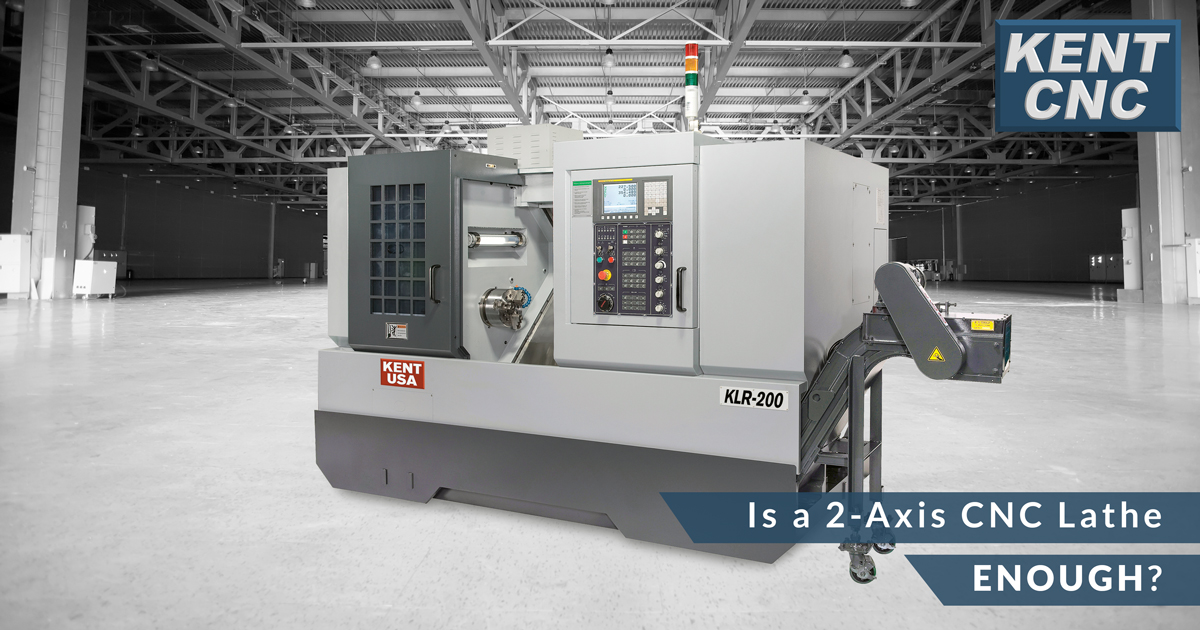 Kent-CNC---Is-a-2-axis-CNC-Lathe-Enough
