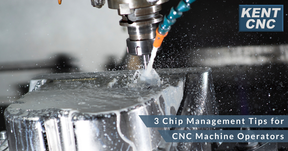 Kent-CNC-3-Chip-Management-Tips-for-CNC-Machine-Operators