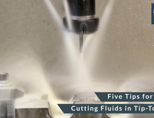 Five Tips for Keeping Cutting Fluids in Tip-Top Shape