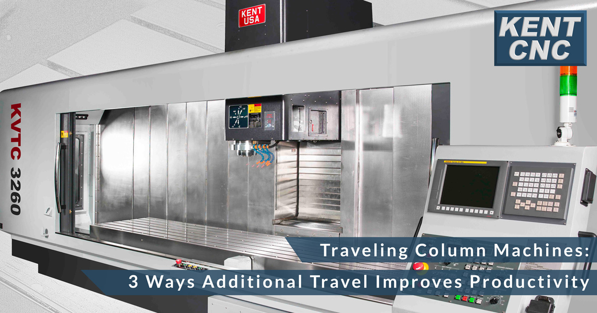 Kent-CNC-Traveling-Column-Machining-Center-Advantages