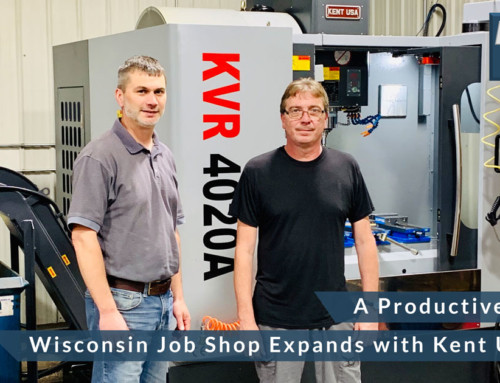A Productive Journey – Wisconsin job shop expands its capabilities with a new Kent USA Machining Center