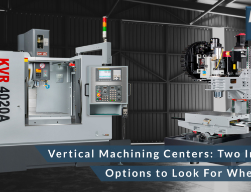 Vertical Machining Centers: Two Important Options to Look For When Buying